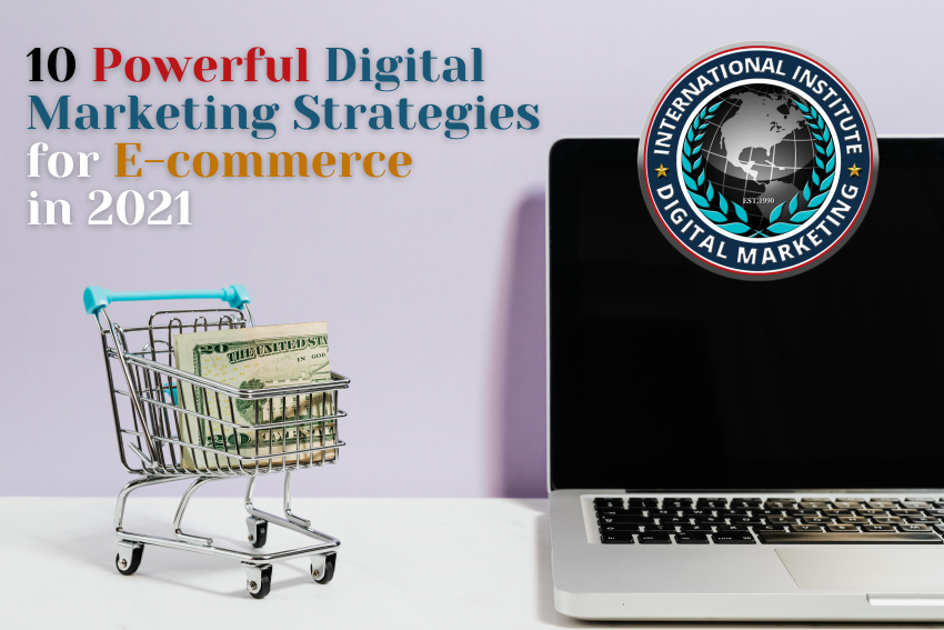 10 Powerful Digital Marketing Strategies for E-commerce in 2021