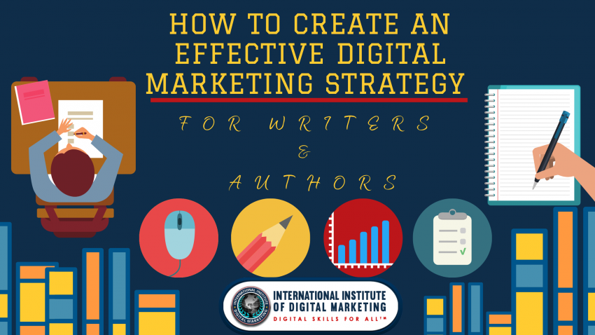 How To Create an Effective Digital Marketing Strategy for Writers
