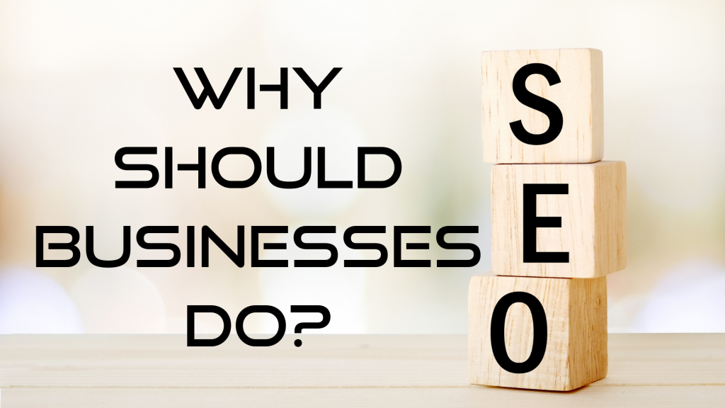Why Should Businesses Do SEO?