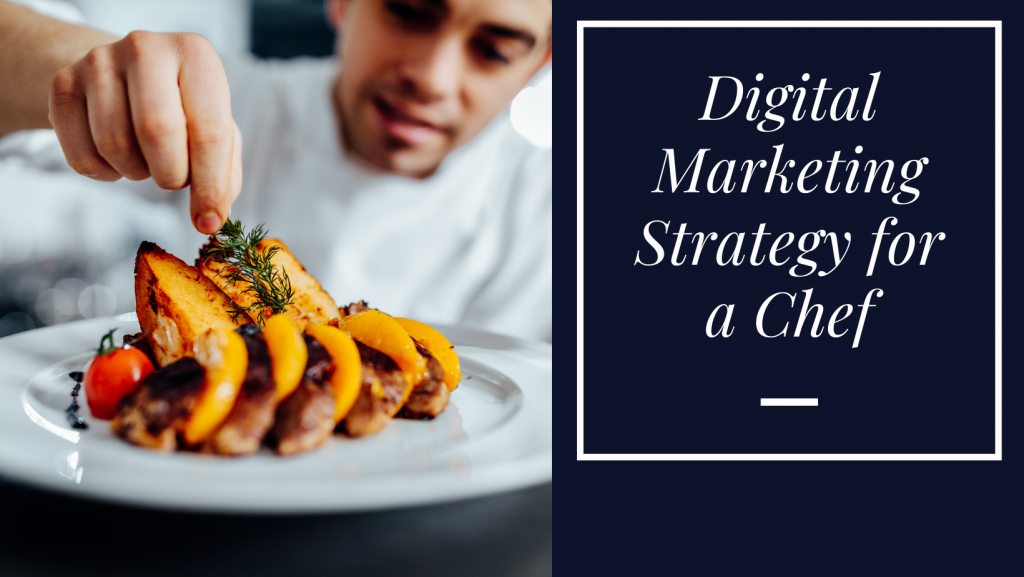 Digital marketing strategy for a chef
