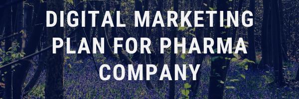 Digital Marketing Plan for Pharmaceutical