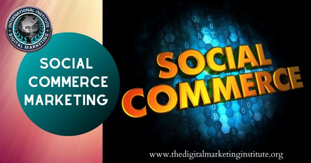 Digital marketing for social commerce