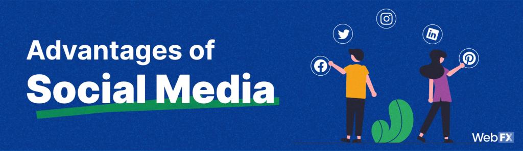 advantages of social media marketing, digital marketing