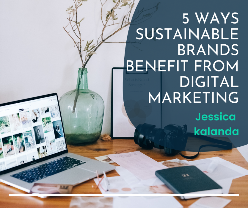 the benefits of using digital marketing as a sustainable brand.