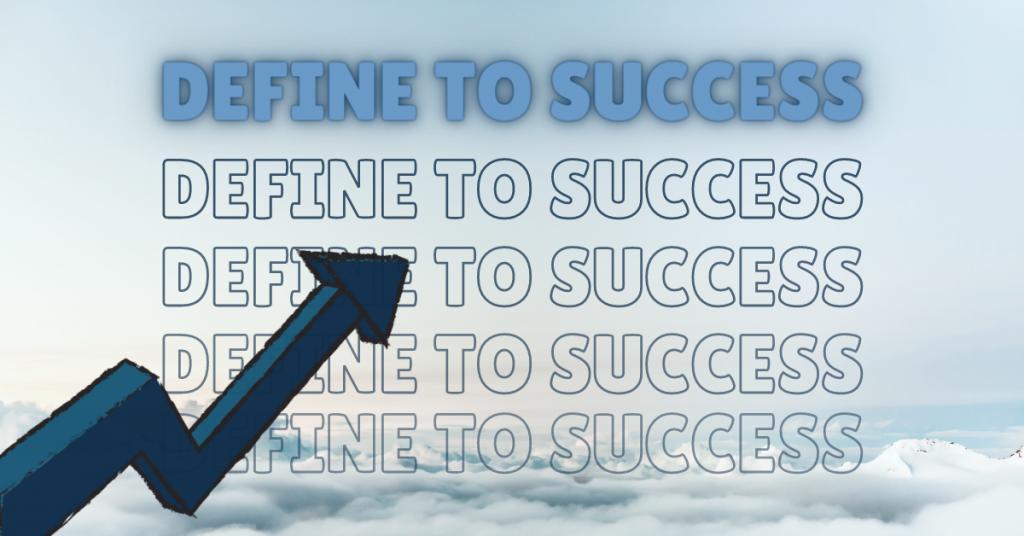 Define goals to success